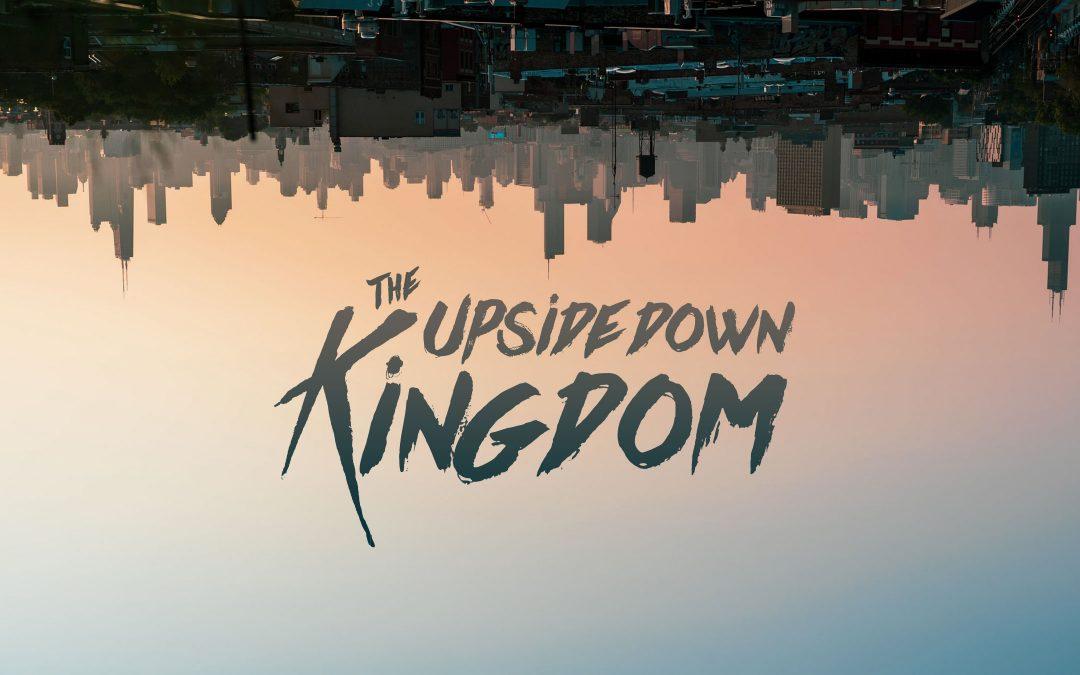 The Upside Down Kingdom